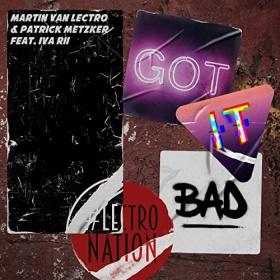 MARTIN VAN LECTRO & PATRICK METZKER FEAT. IVA RII - GOT IT BAD